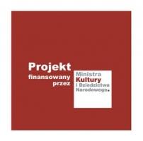 projekt finansowany przez Ministra Kultury i Dziedzictwa Narodowego
