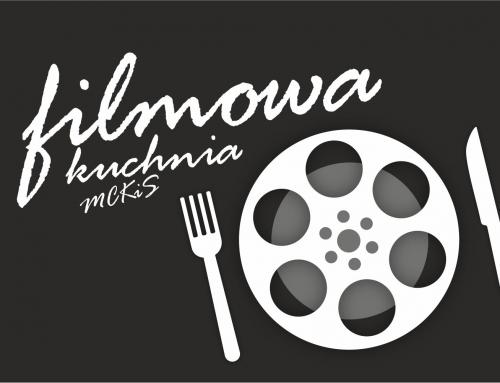 Filmowa Kuchnia MCKiS – Cóż wiemy o miłości… w filmie